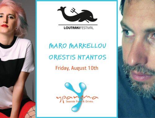 Loutraki Festival / Μάρω Μαρκέλου & Ορέστης Ντάντος @ Ypanema